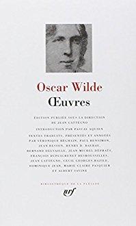 Oeuvres - Oscar Wilde - La Pléiade