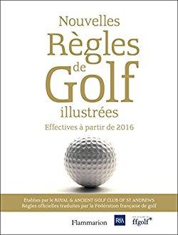 Nouvelles règles de golf illustrées 2012-2016