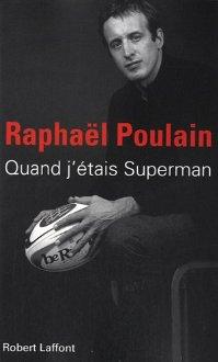 Quand j'étais Superman, Raphaël Poulain