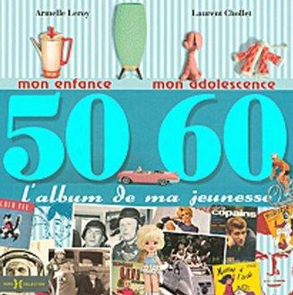 L'idée cadeau culture 60 ans : l'album de ma jeunesse 50-60