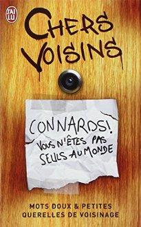 Chers Voisins - Mots doux et petites querelles...