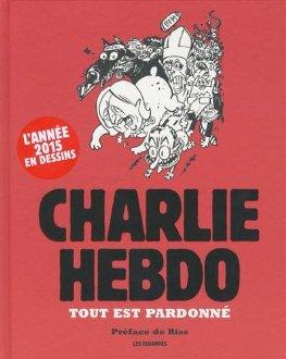 Charlie Hebdo Marasme tout est pardonné