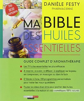 Ma bible des huiles essentielles