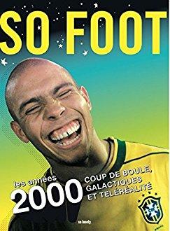 So Foot : Coup de boule, galactiques et téléréalité