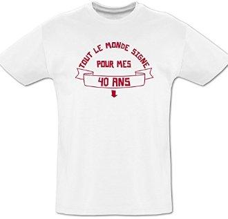 Tee shirt 40 ans à dédicacer + feutre