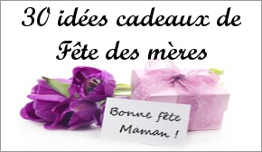 id�es cadeaux f�te des m�res